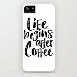 life begins after coffee,but first coffee,coffee sign,kitchen sign,home decor wall art,morning iPhone Case