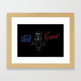 Let's Here Friends Framed Art Print