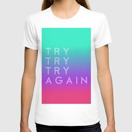 Colorful motivation quote. Keep trying. T-shirt