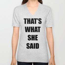 That's What She Said Unisex V-Neck