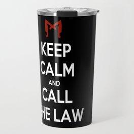 Keep Calm and Call the Law Travel Mug