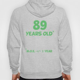 89 Years Old Plus Or Minus 1 Year Funny 90th Birthday Hoody