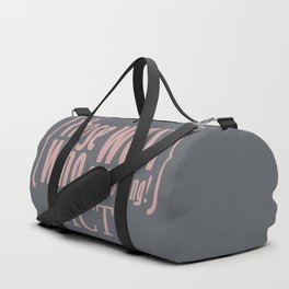 Those who wait get nothing! Duffle Bag