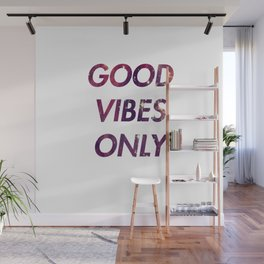 Good vibes only 1 Wall Mural