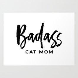 Badass cat mom Art Print