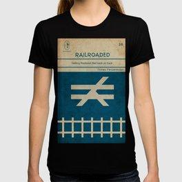 Railroaded T-shirt