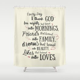 Thank God, every day, quote for inspiration, motivation, overcome, difficulties, typographyw Shower Curtain
