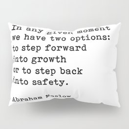 Step Forward Into Growth, Abraham Maslow, Motivational Quote Pillow Sham