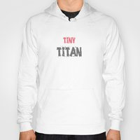 titan Hoodies featuring Workout Collection: Tiny Titan by Kat Mun