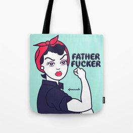 Fatherfucker Tote Bag
