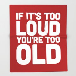 Too Loud Music Quote Throw Blanket