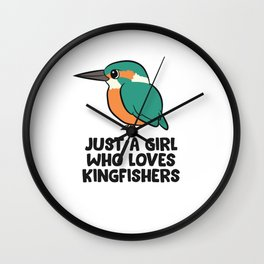 Just a Girl Who Loves Kingfishers Wall Clock