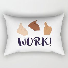 Work! (Schuyler Sisters) Rectangular Pillow