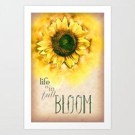 Painting Sunflower - Life is in full bloom Art Print