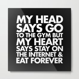Go To The Gym Funny Quote Metal Print