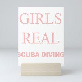 Some Girls Go Swimming, Real Girls Go Scuba Diving Mini Art Print