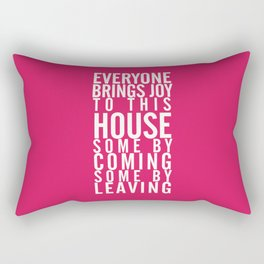 Home wall art typography quote, everyone brings joy to this house, some by coming, some by leaving Rectangular Pillow