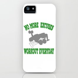 "Perfect for strict coaches out there,a nice perfect tee for you!""No More Excuses Work Out Everyday!  iPhone Case"