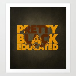 Pretty, Black and Educated African American Black College Woman Art Print