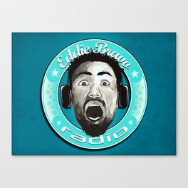 Eddie Bravo Radio podcast Canvas Print