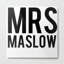Mrs. Maslow Metal Print