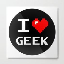 I Love Geek, geek sticker, nerd sticker, Metal Print