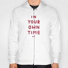 In Your Own Time Hoody