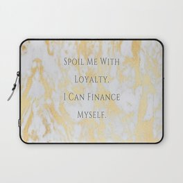 Spoil Me With Loyalty Laptop Sleeve