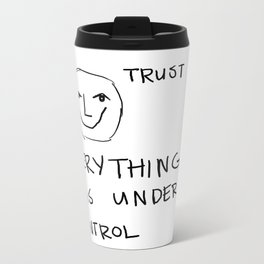 Everything is Under Control Metal Travel Mug