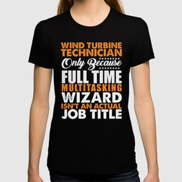 Wind Turbine Technician Not A Job Title T-shirt