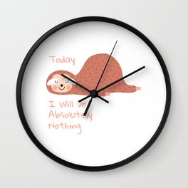 Today I Will Do Absolutely Nothing Wall Clock
