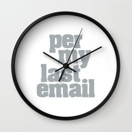 Per my last email Wall Clock