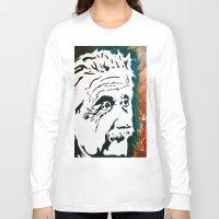 einstein Long Sleeve T-shirts featuring Einstein by kingtattoo