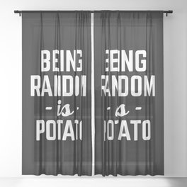 Being Random Funny Quote Sheer Curtain