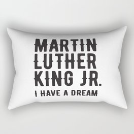 I have a Dream, a black activist quote Rectangular Pillow