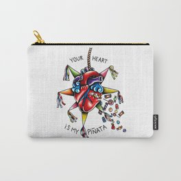 Your Heart is My Piñata  Carry-All Pouch