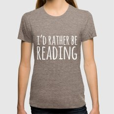 I'd Rather Be Reading - Inverted Tri-Coffee Womens Fitted Tee SMALL