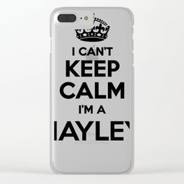I cant keep calm I am a HAYLEY Clear iPhone Case