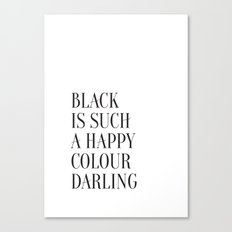 Black Is Such A Happy Colour Darling Canvas Print