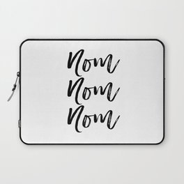 Kitchen Art Print, Nom Nom Nom, Black and White, Printable Art, Motivational, Instant Download Laptop Sleeve