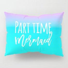 Modern summer part time mermaid typography pink blue gradient Pillow Sham