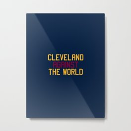 Cleveland against the world Metal Print