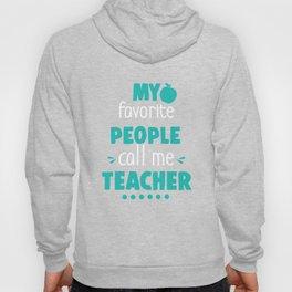 My Favorite People Call Me Teacher Teachers Hoody