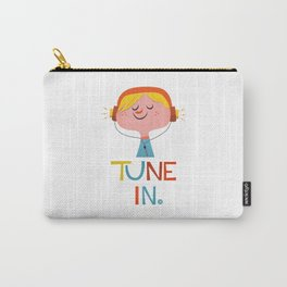 Tune in. Carry-All Pouch