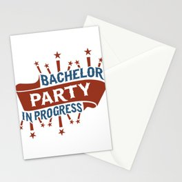 Bachelor Party in Progress Stationery Cards