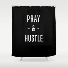 Pray & Hustle Shower Curtain