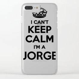 I cant keep calm I am a JORGE Clear iPhone Case