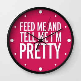 Feed Me Funny Quote Wall Clock