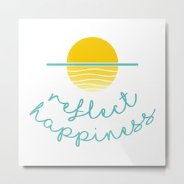 Beautiful Sunset Illustration with Quote REFLECT HAPPINESS Metal Print