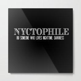 NYCTOPHILIA  Metal Print